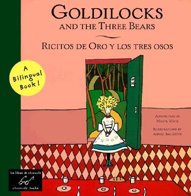 Goldilocks and the Three Bears/Ricitos De Oro Y Los Tres Osos By Mata, Marta/ Ballester, Arnal (ILT)/ Mata I Garriga, Marta