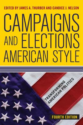 Campaigns and Elections American Style By Thurber, James A./ Nelson, Candice J.